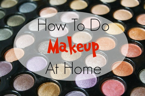 How To Do Makeup At Home main